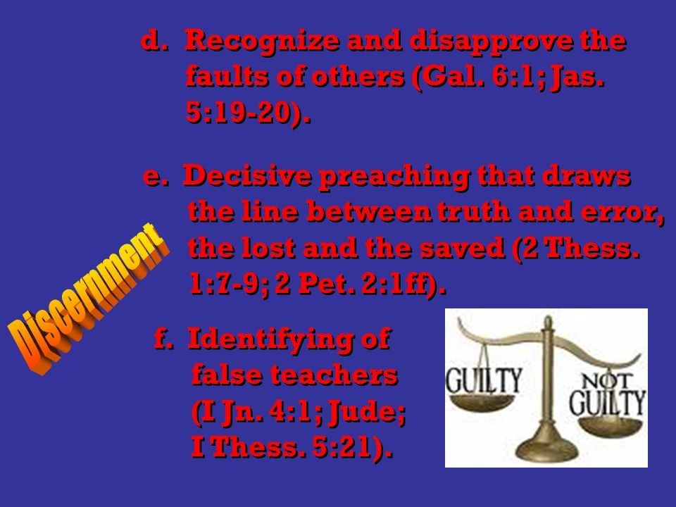 d. Recognize and disapprove the faults of others (Gal.