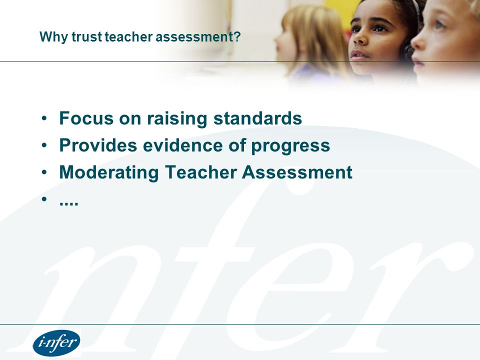 Assessment focuses Reading 1.Strategies 2.Basic understanding 3.Inference 4.Structure and presentation 5.Language features 6.Authors intention 7.Literary tradition Maths Numbers and the number system Fractions, decimals Number operations Properties of shape Measures Interpreting data …