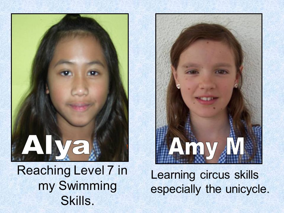 Reaching Level 7 in my Swimming Skills. Learning circus skills especially the unicycle.