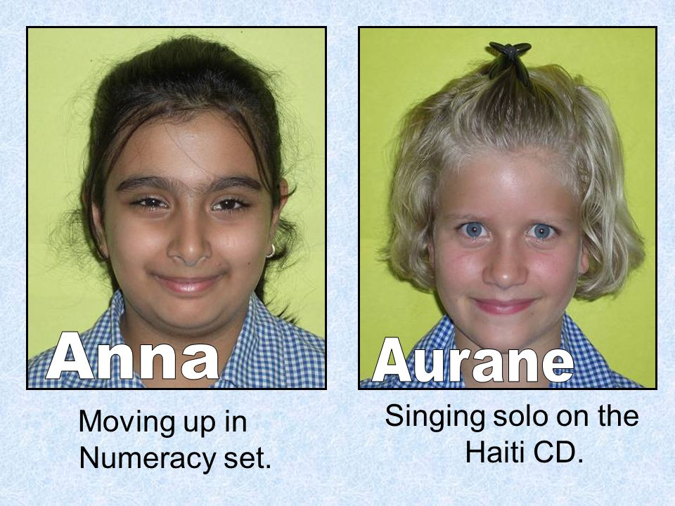 Moving up in Numeracy set. Singing solo on the Haiti CD.