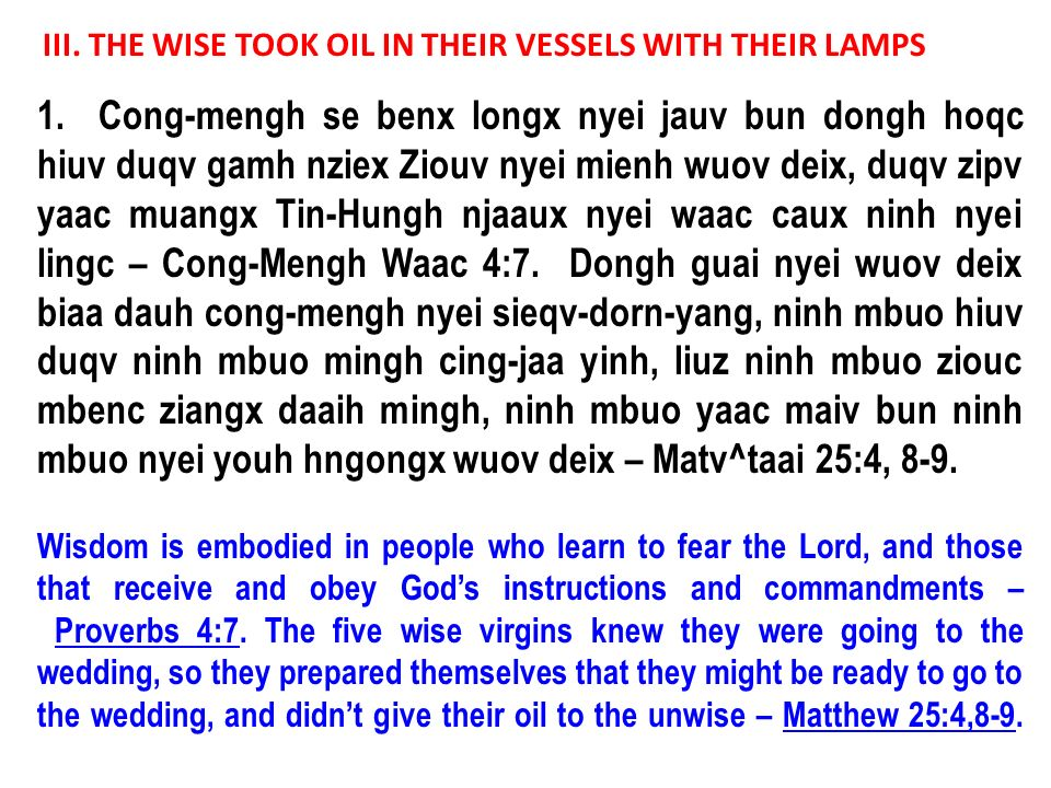 III. THE WISE TOOK OIL IN THEIR VESSELS WITH THEIR LAMPS 1. Cong-mengh se benx longx nyei jauv bun dongh hoqc hiuv duqv gamh nziex Ziouv nyei mienh wu