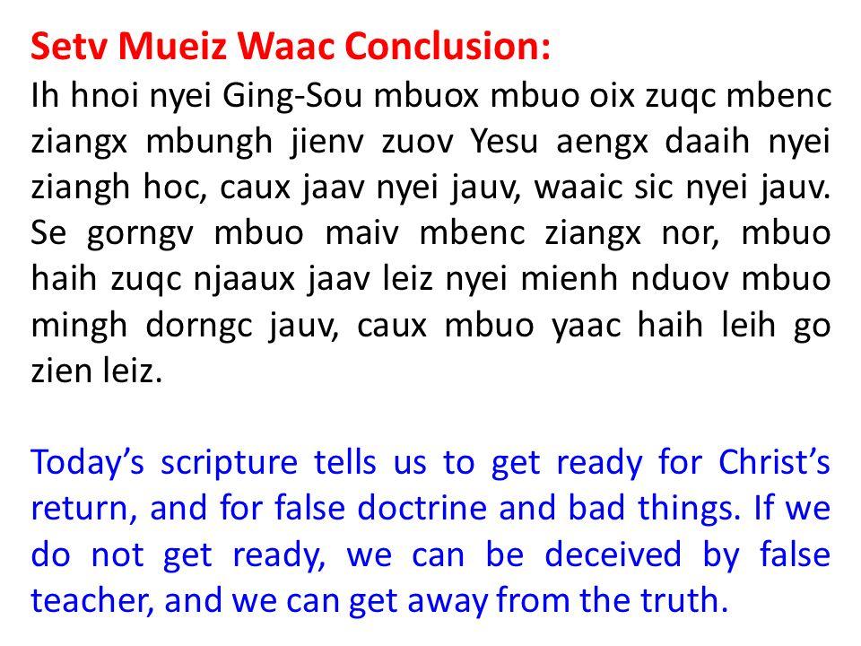 Setv Mueiz Waac Conclusion: Ih hnoi nyei Ging-Sou mbuox mbuo oix zuqc mbenc ziangx mbungh jienv zuov Yesu aengx daaih nyei ziangh hoc, caux jaav nyei