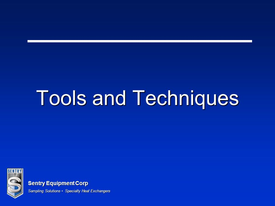 Sentry Equipment Corp Sampling Solutions Specialty Heat Exchangers Tools and Techniques