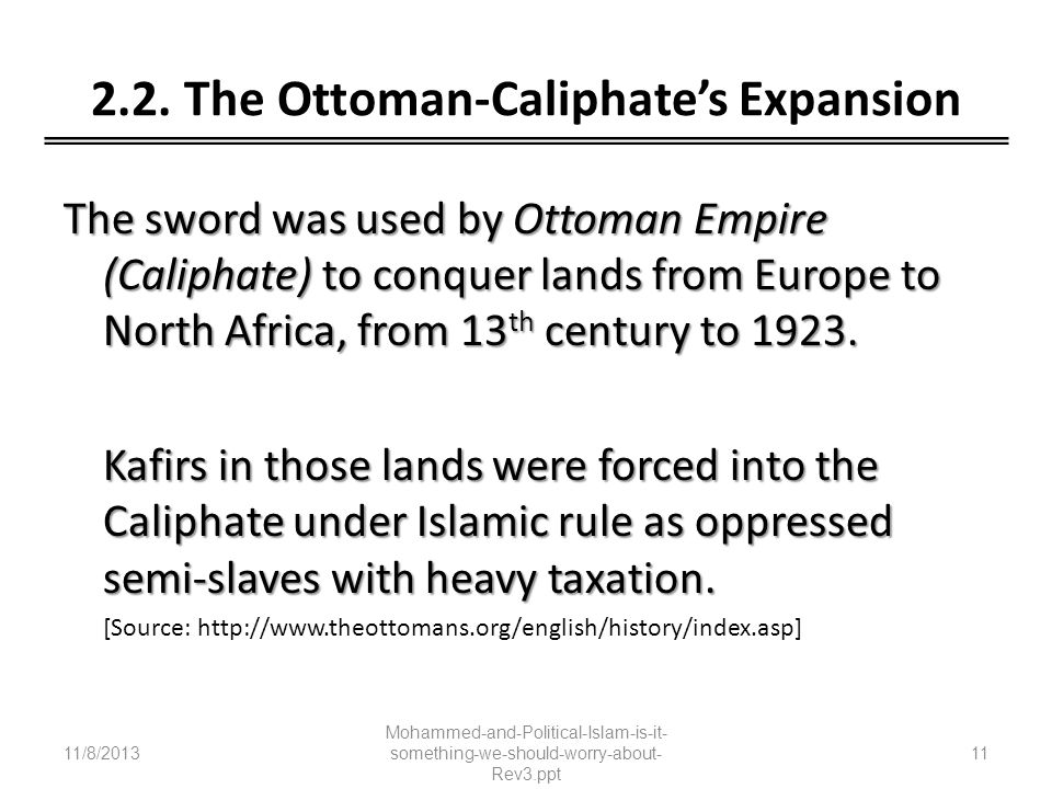 2.2. The Ottoman-Caliphates Expansion The sword was used by Ottoman Empire (Caliphate) to conquer lands from Europe to North Africa, from 13 th centur