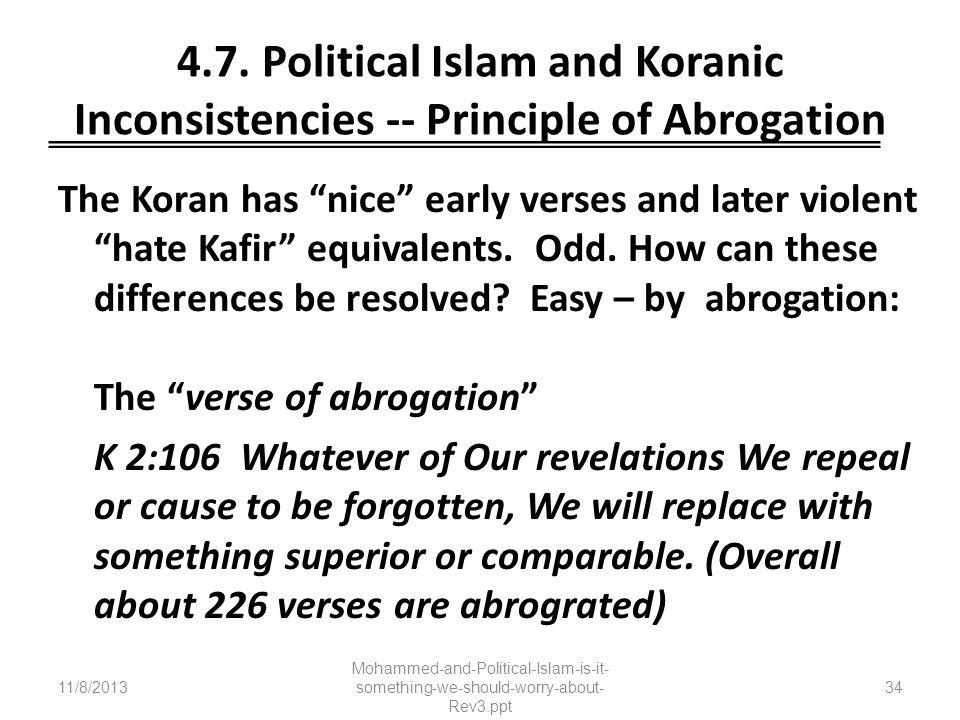 4.7. Political Islam and Koranic Inconsistencies -- Principle of Abrogation The Koran has nice early verses and later violent hate Kafir equivalents.