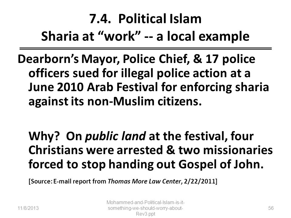 7.4. Political Islam Sharia at work -- a local example Dearborns Mayor, Police Chief, & 17 police officers sued for illegal police action at a June 20
