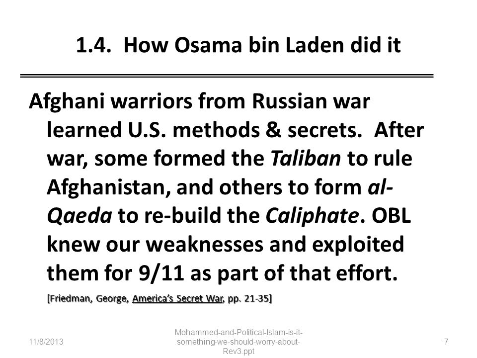 1.4. How Osama bin Laden did it Afghani warriors from Russian war learned U.S. methods & secrets. After war, some formed the Taliban to rule Afghanist