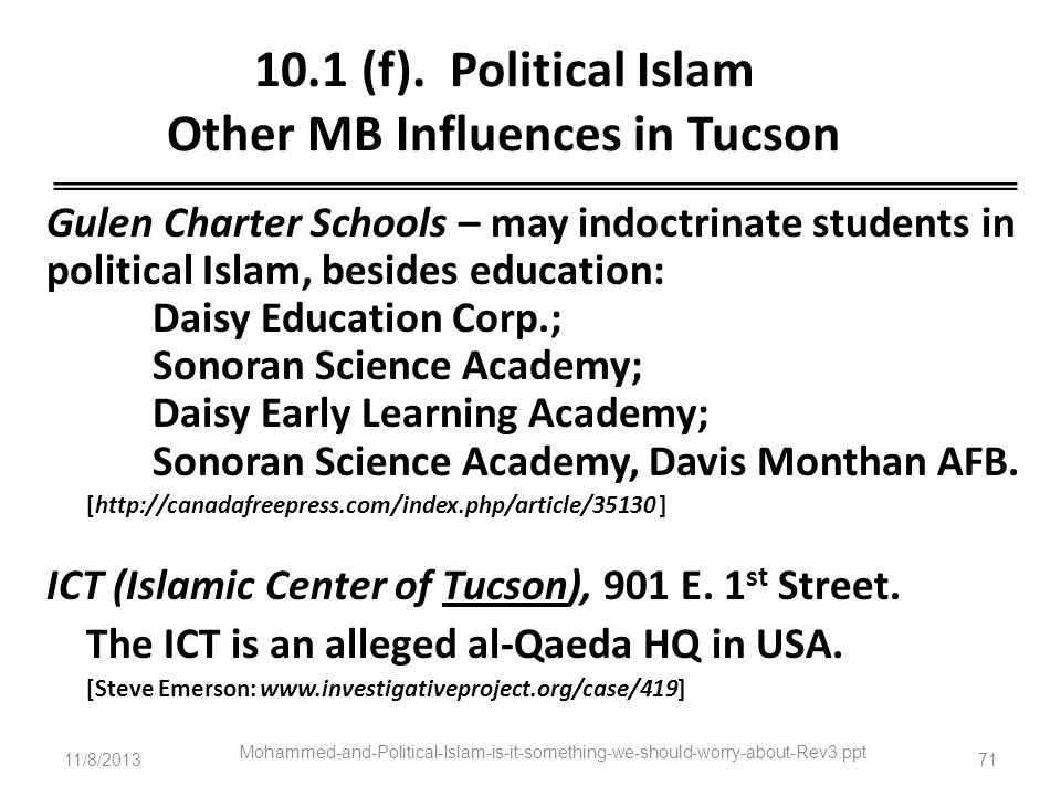 11/8/2013 Mohammed-and-Political-Islam-is-it-something-we-should-worry-about-Rev3.ppt 71 10.1 (f). Political Islam Other MB Influences in Tucson Gulen