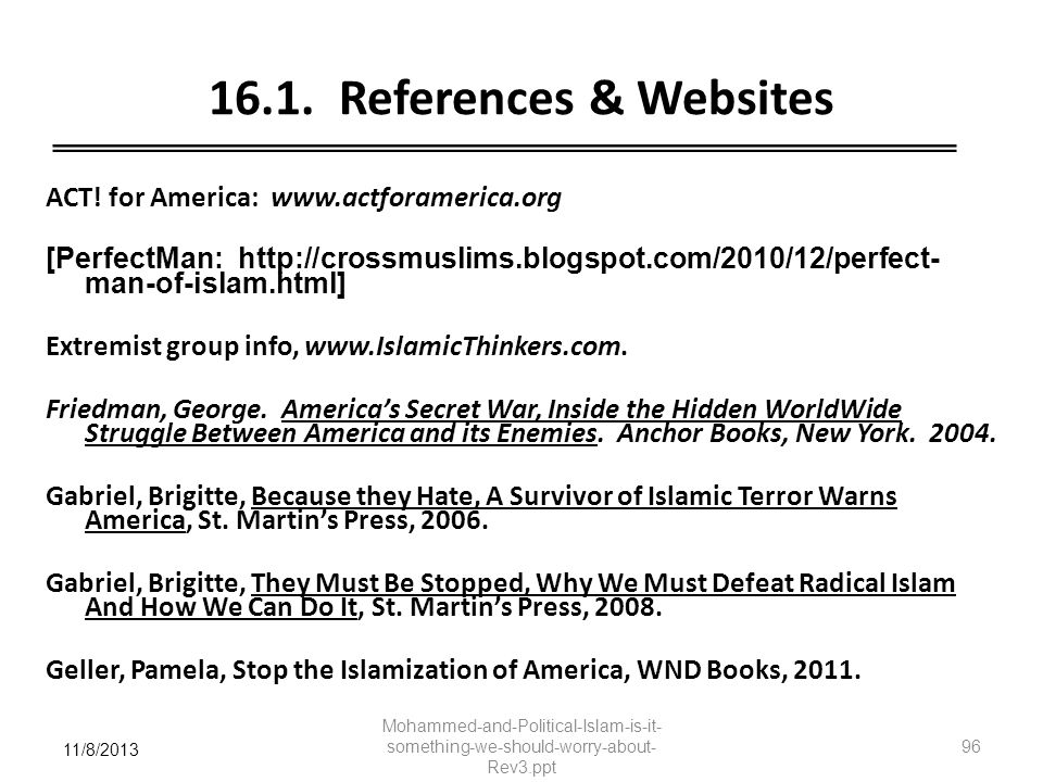16.1. References & Websites ACT! for America: www.actforamerica.org [PerfectMan: http://crossmuslims.blogspot.com/2010/12/perfect- man-of-islam.html]