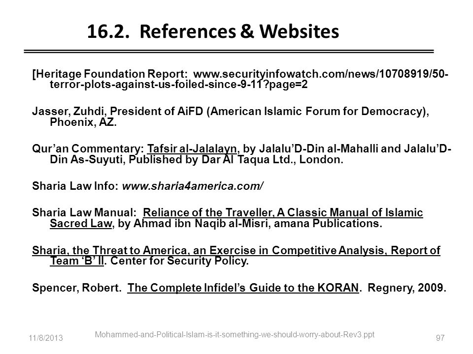 Mohammed-and-Political-Islam-is-it-something-we-should-worry-about-Rev3.ppt 97 16.2. References & Websites [Heritage Foundation Report: www.securityin