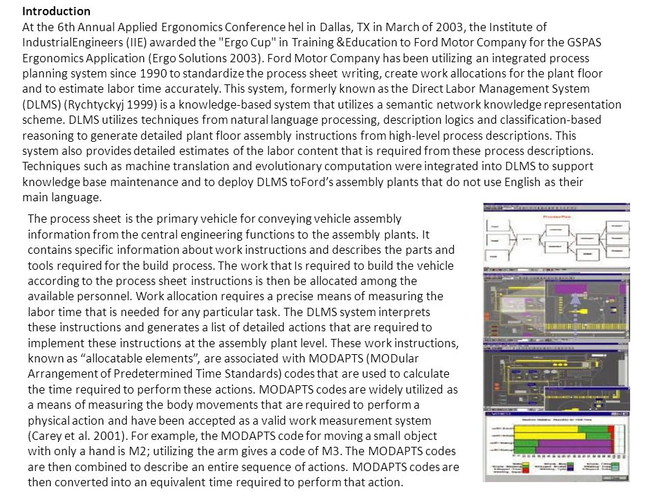 Introduction At the 6th Annual Applied Ergonomics Conference hel in Dallas, TX in March of 2003, the Institute of IndustrialEngineers (IIE) awarded th