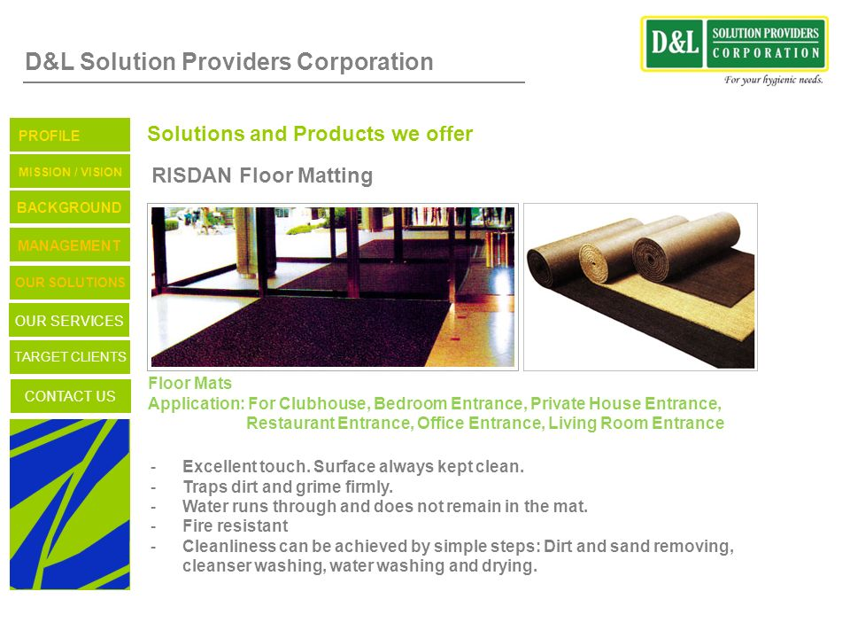 D&L Solution Providers Corporation Solutions and Products we offer RISDAN Floor Matting Floor Mats Application: For Clubhouse, Bedroom Entrance, Priva