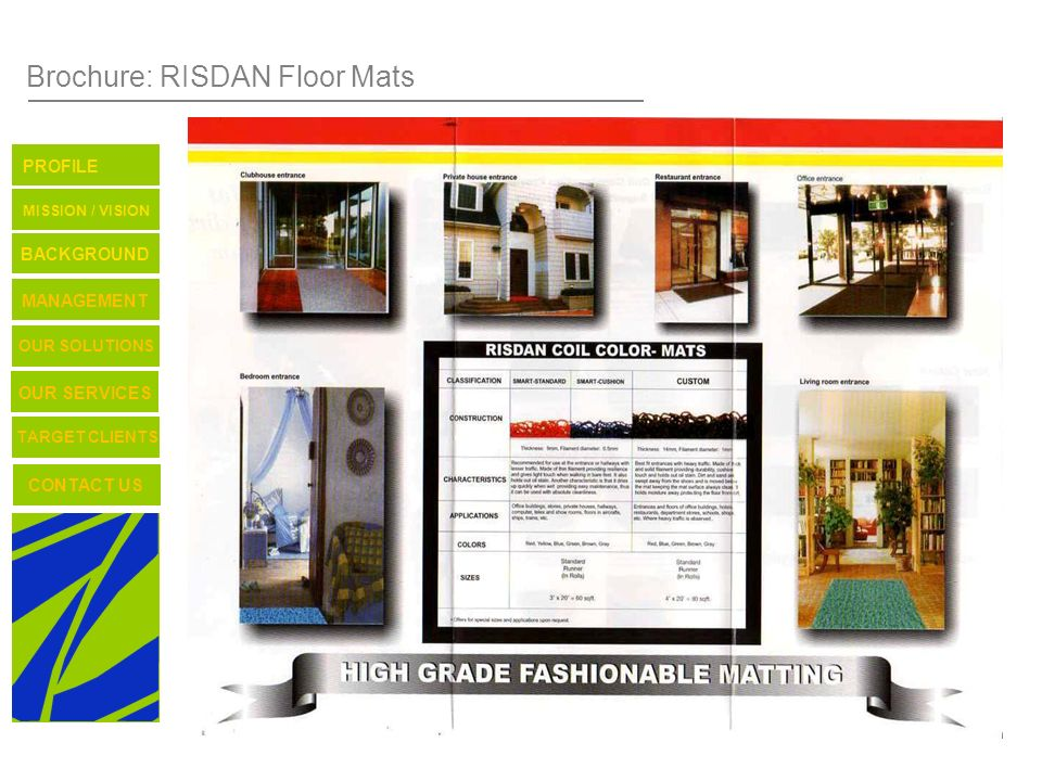 Brochure: RISDAN Floor Mats TARGET CLIENTS CONTACT US OUR SERVICES OUR SOLUTIONS BACKGROUND MISSION / VISION PROFILE MANAGEMENT