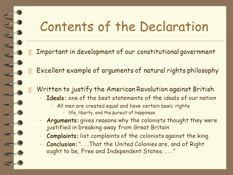 Contents of the Declaration 4 Important in development of our constitutional government 4 Excellent example of arguments of natural rights philosophy