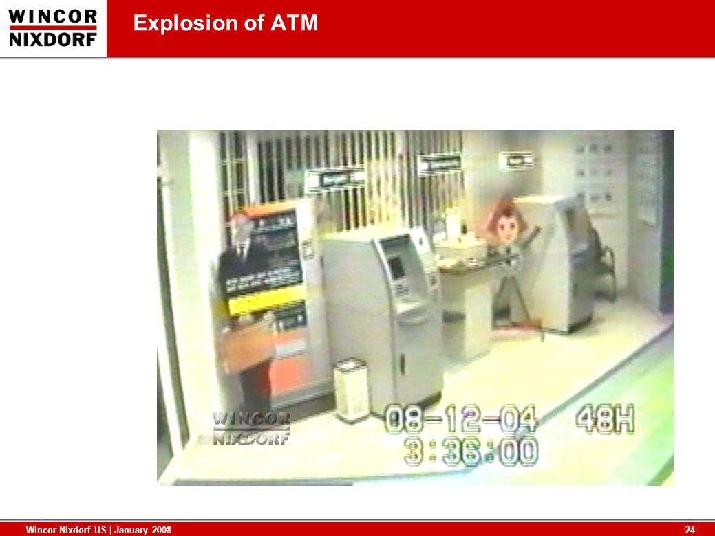 24 Wincor Nixdorf US | January 2008 Explosion of ATM