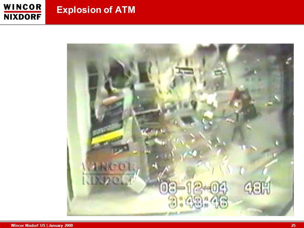 25 Wincor Nixdorf US | January 2008 Explosion of ATM