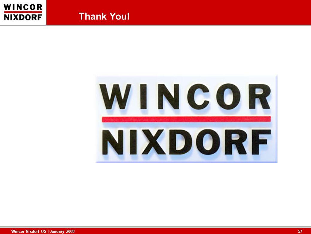 57 Wincor Nixdorf US | January 2008 Thank You!