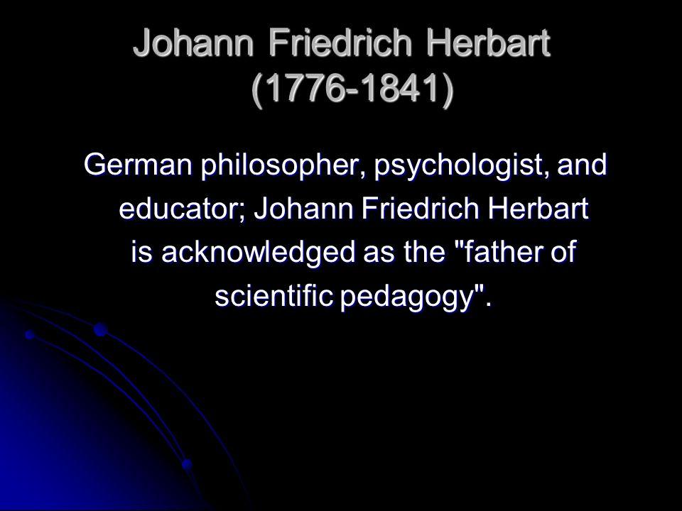 Johann Friedrich Herbart (1776-1841) German philosopher, psychologist, and German philosopher, psychologist, and educator; Johann Friedrich Herbart ed