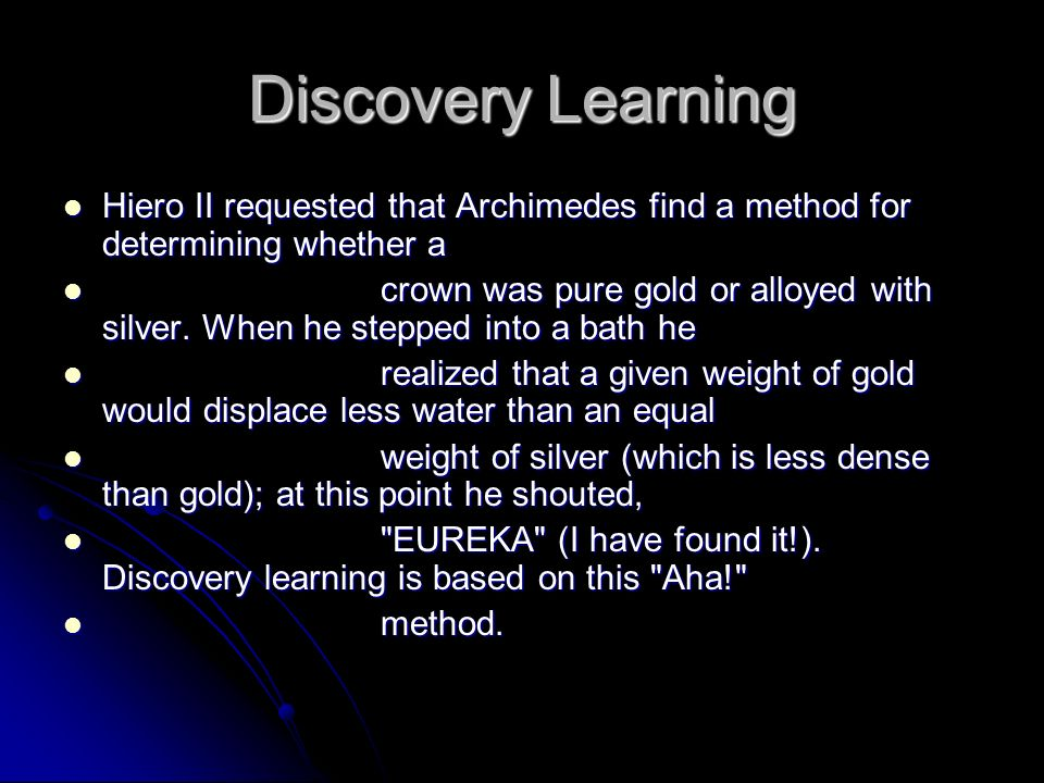 Discovery Learning Hiero II requested that Archimedes find a method for determining whether a Hiero II requested that Archimedes find a method for det