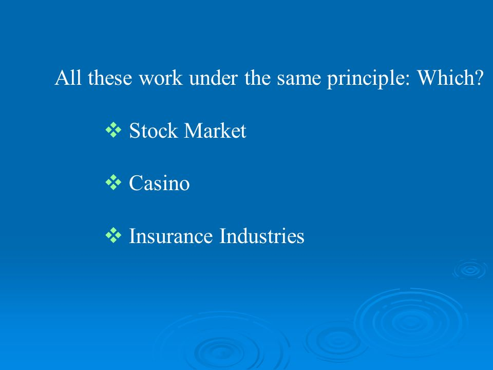 All these work under the same principle: Which? Stock Market Casino Insurance Industries