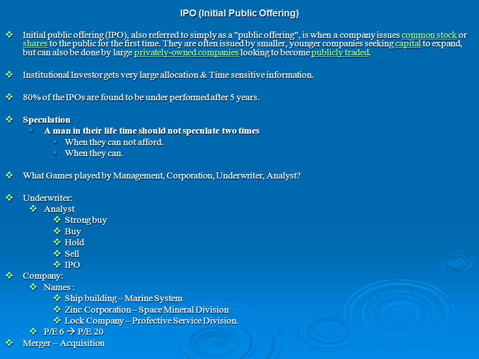 Initial public offering (IPO), also referred to simply as a