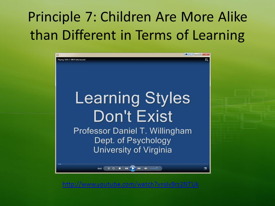 Principle 7: Children Are More Alike than Different in Terms of Learning http://www.youtube.com/watch?v=sIv9rz2NTUk