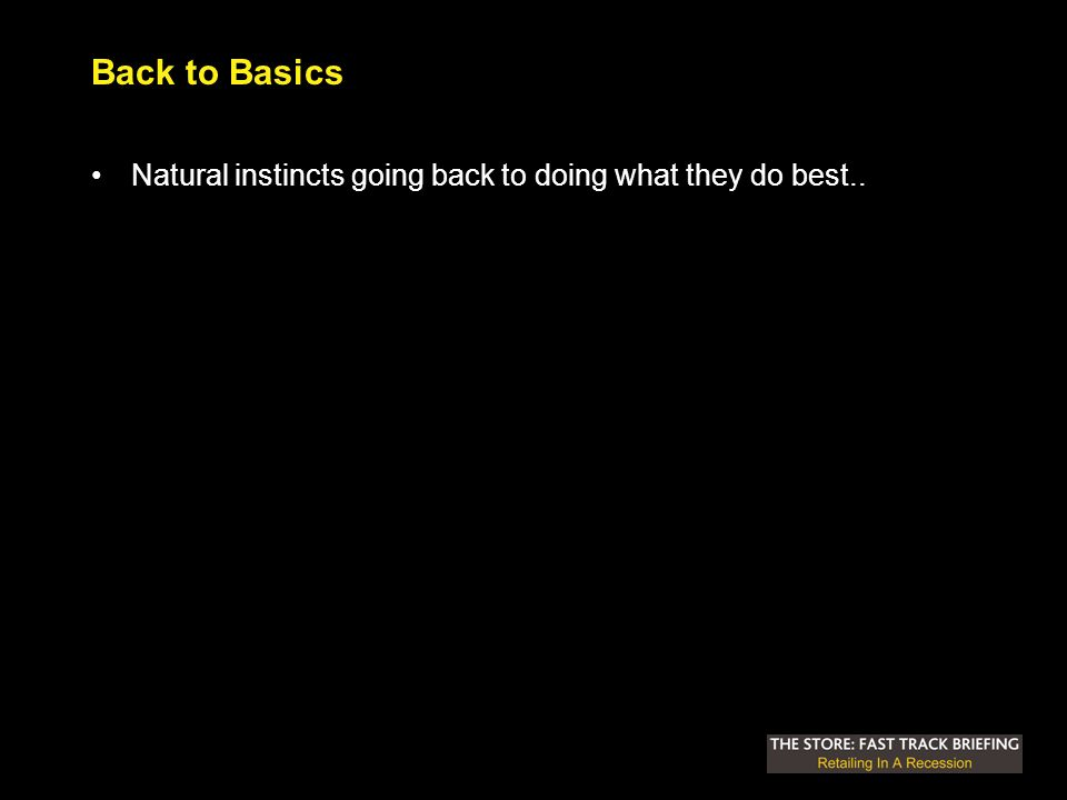Back to Basics Natural instincts going back to doing what they do best..