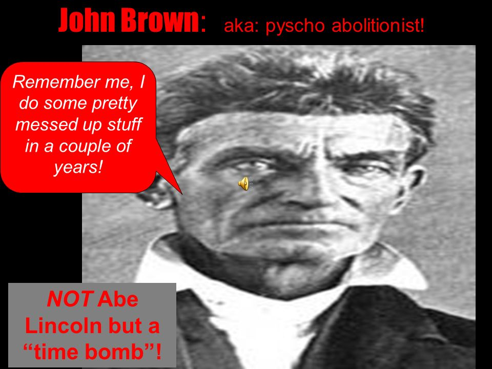 JOHN BROWN devotes his life to the Consecration of Slavery