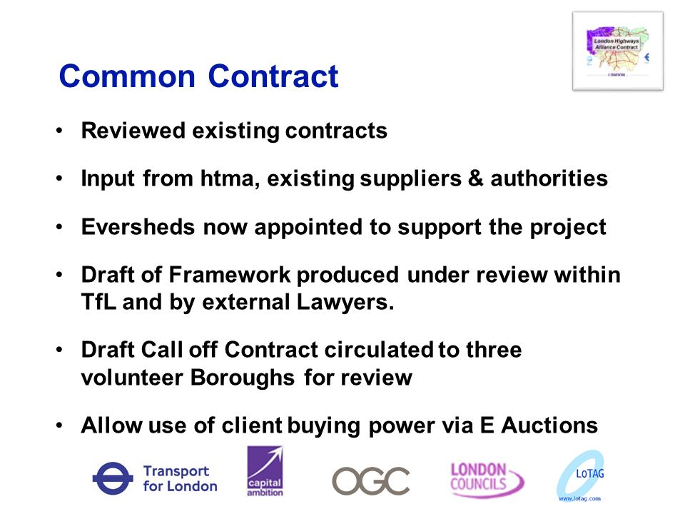 Common Contract Reviewed existing contracts Input from htma, existing suppliers & authorities Eversheds now appointed to support the project Draft of