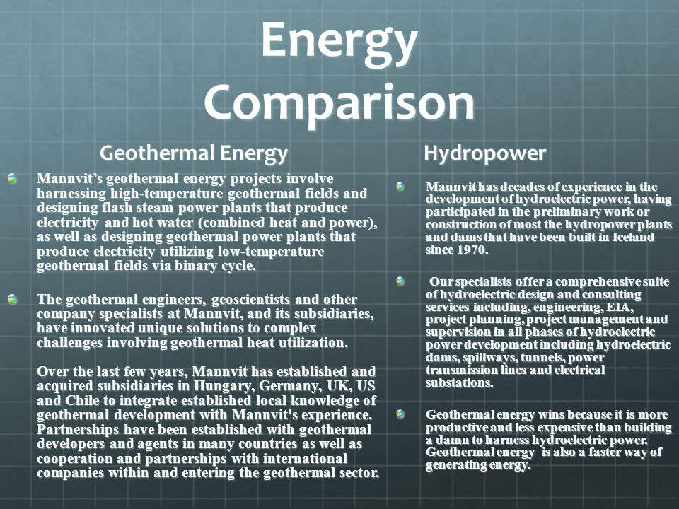 Energy Comparison Geothermal Energy Mannvits geothermal energy projects involve harnessing high-temperature geothermal fields and designing flash stea