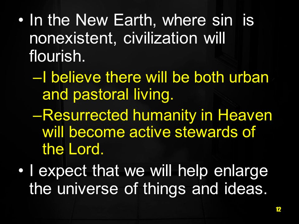 12 In the New Earth, where sin is nonexistent, civilization will flourish.