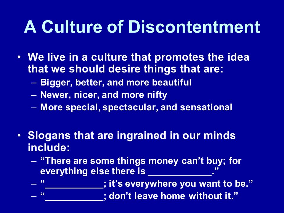Discontentment: A Troubled Existence Anxiety: I dont know if I can keep up with my neighbors.