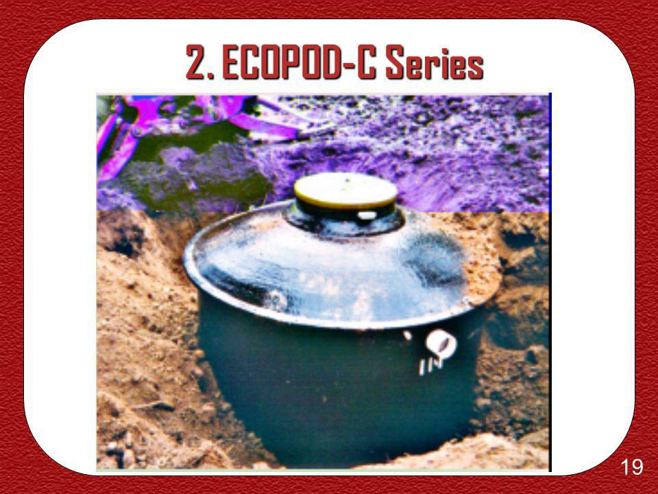 18 2. ECOPOD-C Series Characteristics 1. It can provide treatment levels below 20 BOD5, 20 TSS and 10 TN, while treating domestic wastewater. 2. Delta