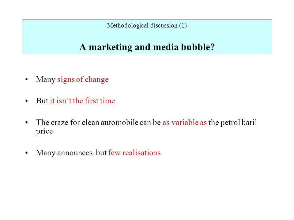 Methodological discussion (1) A marketing and media bubble.