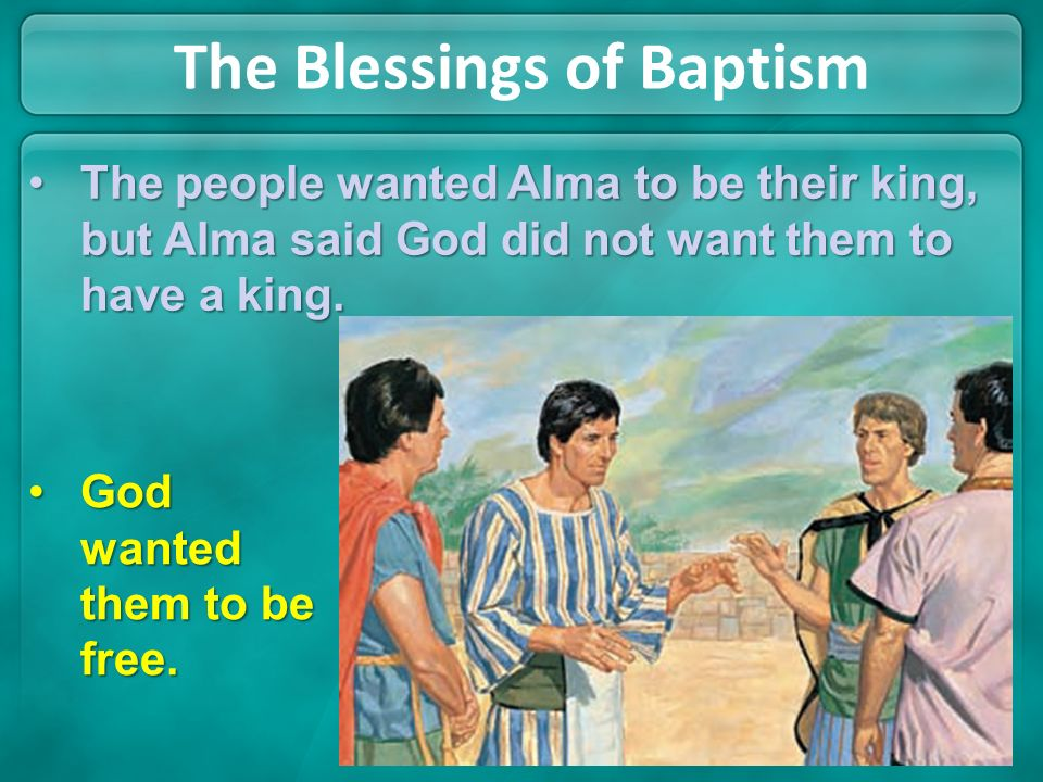 The Blessings of Baptism After traveling in the wilderness for eight days, Almas people came to a beautiful area that had pure water flowing through i