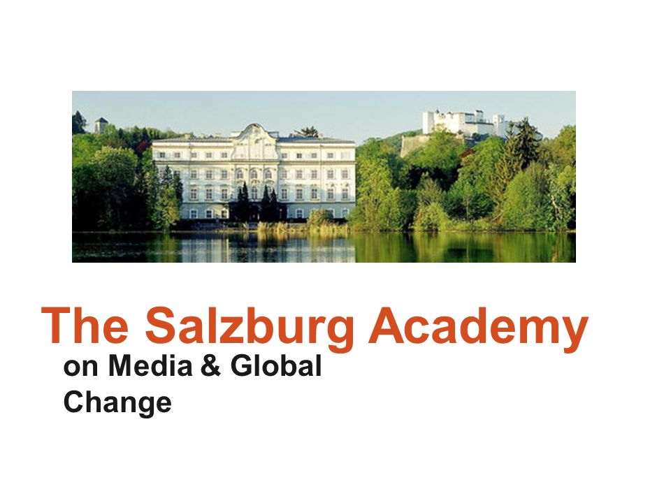 on Media & Global Change The Salzburg Academy