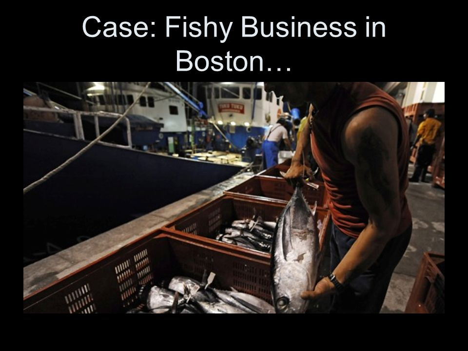 Case: Fishy Business in Boston…