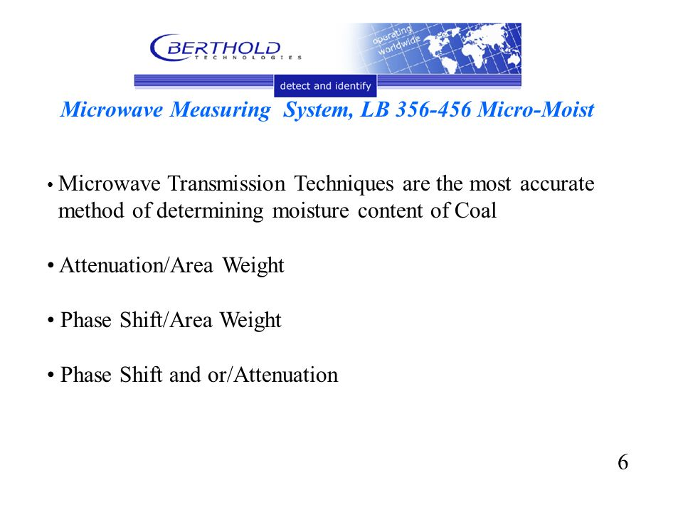 Microwave Measuring System, LB 356-456 Micro-Moist Microwave Transmission Techniques are the most accurate method of determining moisture content of C