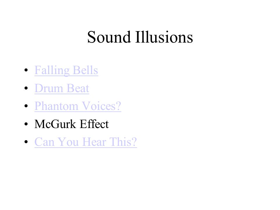 Sound Illusions Falling Bells Drum Beat Phantom Voices? McGurk Effect Can You Hear This?