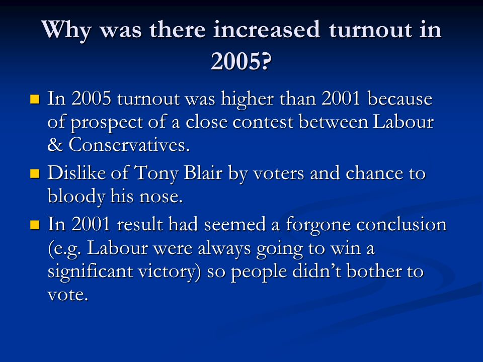 Why was there increased turnout in 2005.