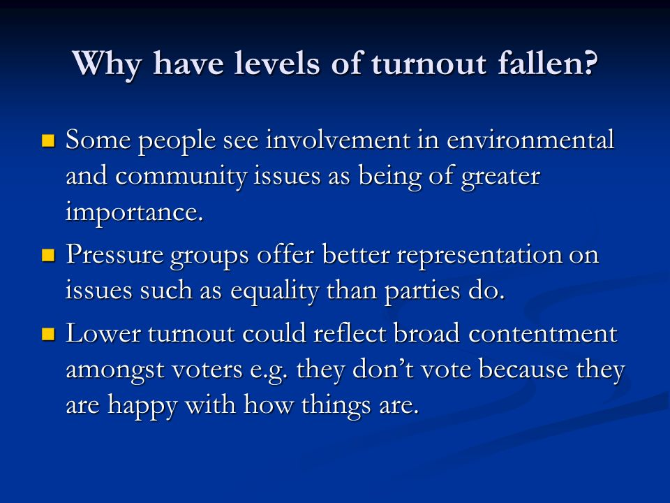 Why have levels of turnout fallen.