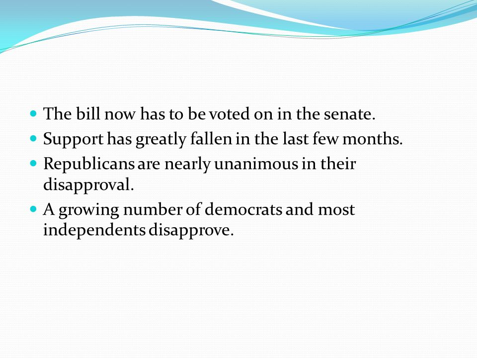 The bill now has to be voted on in the senate. Support has greatly fallen in the last few months.