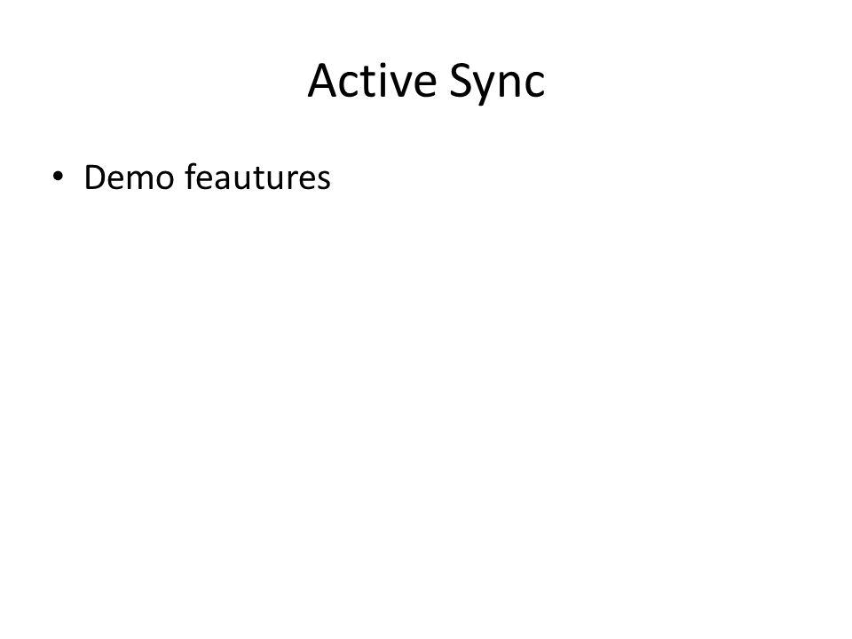 Active Sync Demo feautures