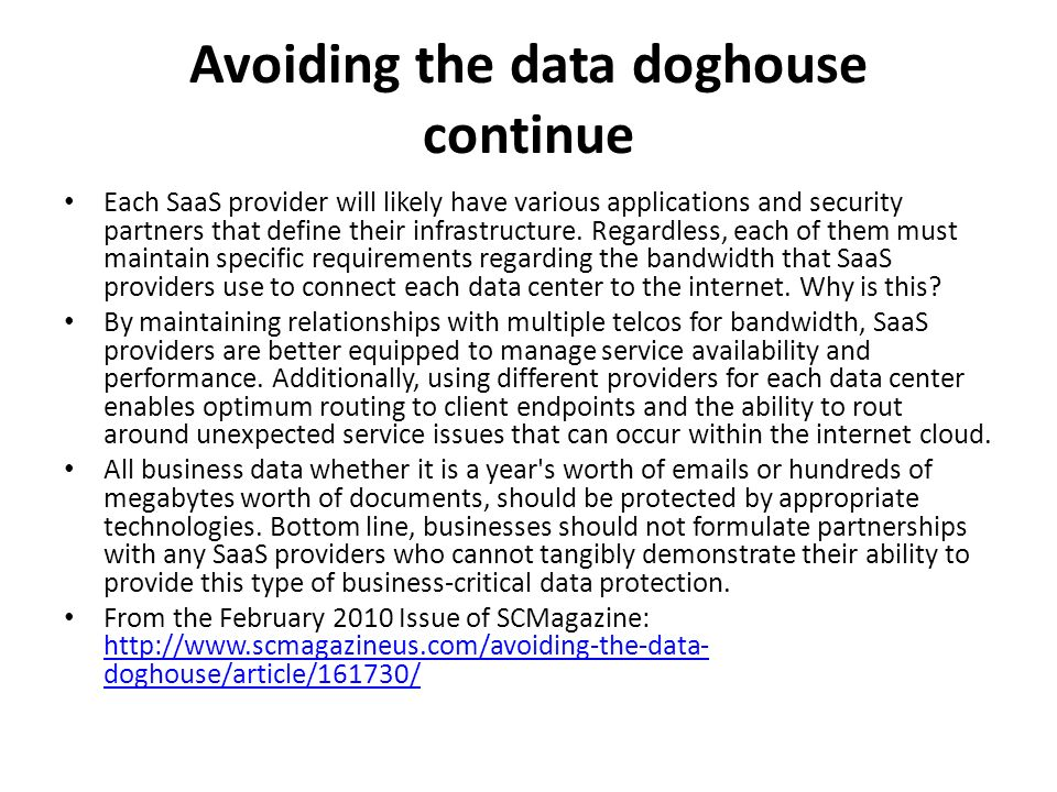 Avoiding the data doghouse continue Each SaaS provider will likely have various applications and security partners that define their infrastructure. R