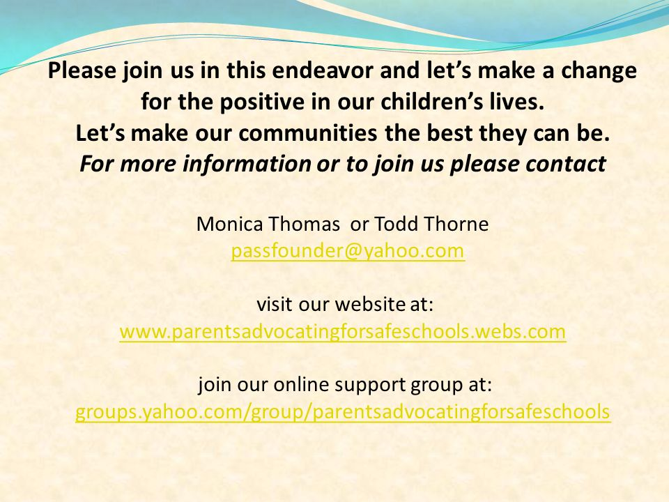 Please join us in this endeavor and lets make a change for the positive in our childrens lives.
