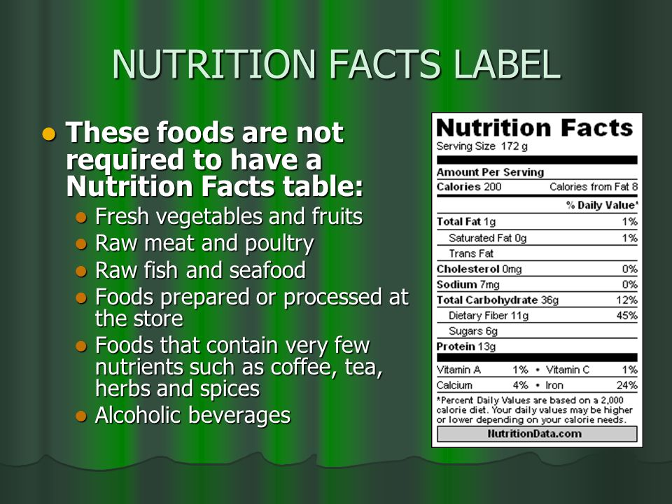 NUTRITION FACTS LABEL These foods are not required to have a Nutrition Facts table: These foods are not required to have a Nutrition Facts table: Fres