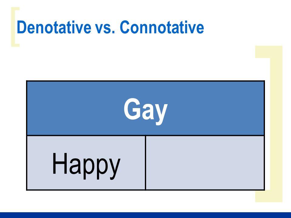 ] [ Denotative vs. Connotative Gay Happy