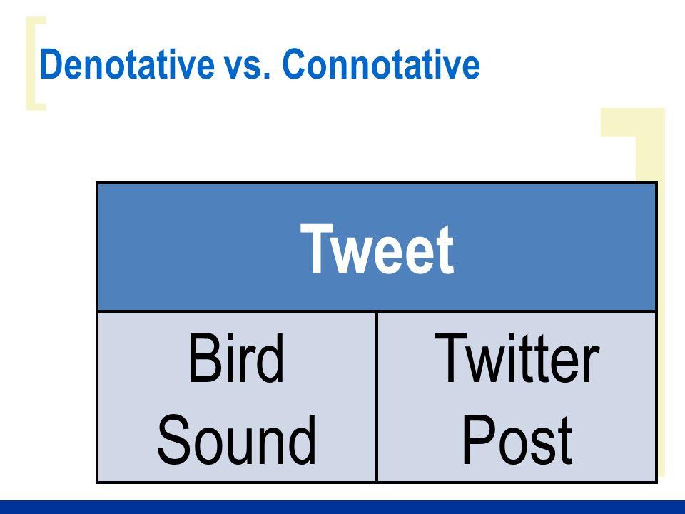 ] [ Denotative vs. Connotative Tweet Bird Sound Twitter Post