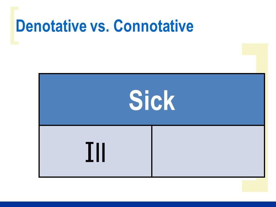 ] [ Denotative vs. Connotative Sick I ll