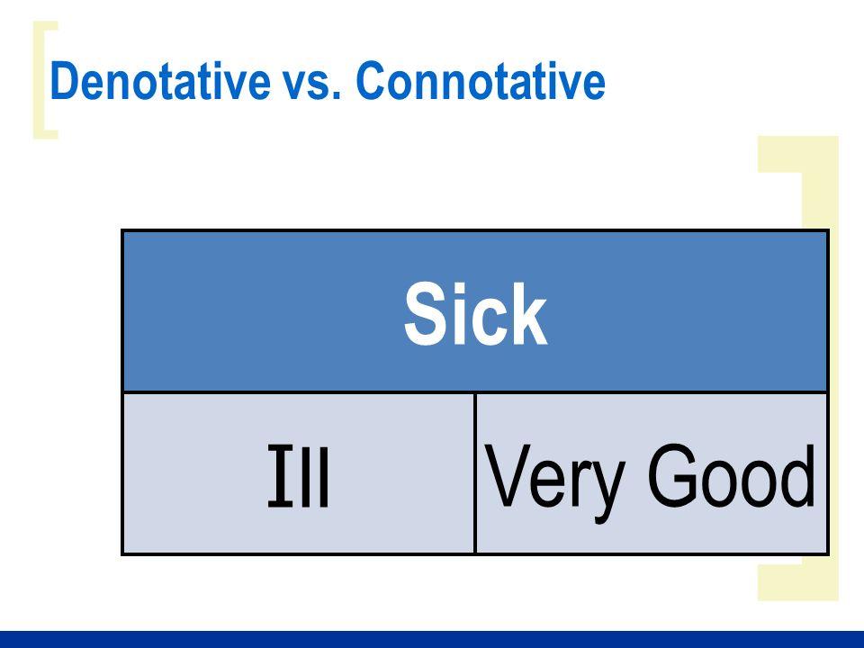 ] [ Denotative vs. Connotative Sick I ll Very Good